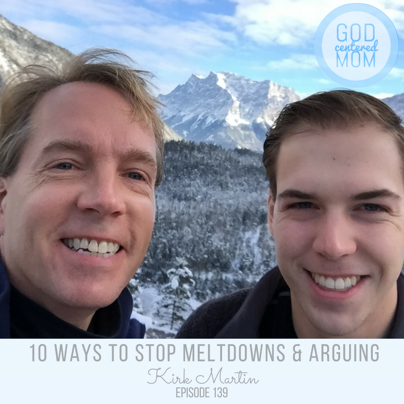 10 Ways to Stop Meltdowns & Arguments :: Kirk Martin [Ep 139]