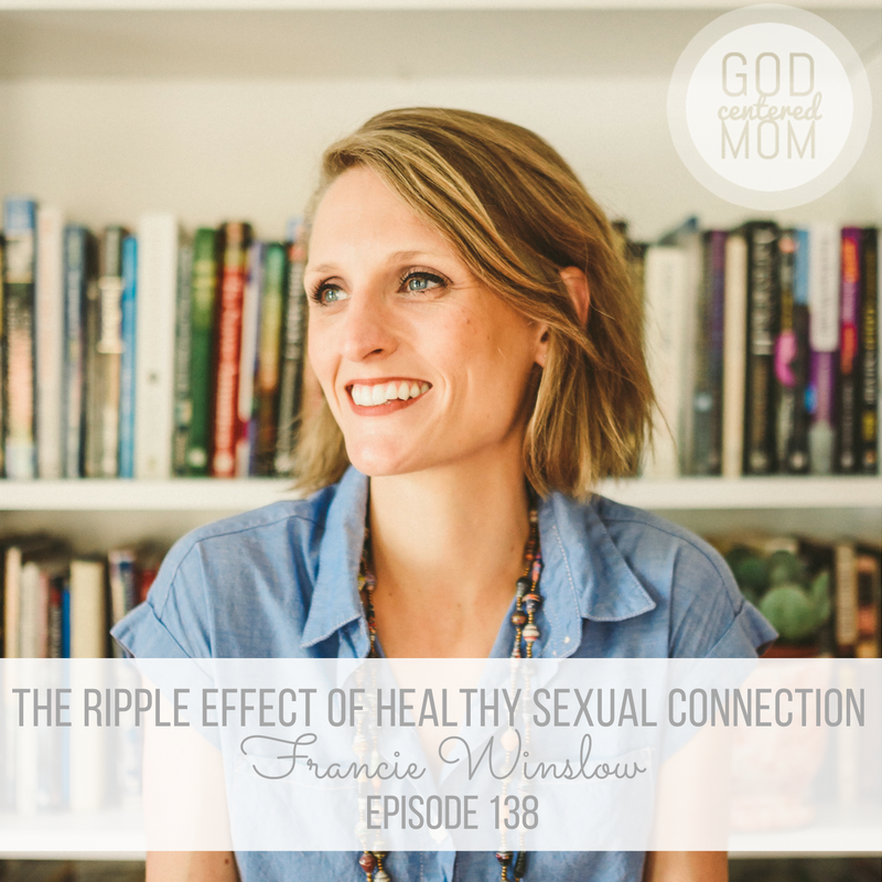 The Ripple Effect of Healthy Sexual Connection :: Francie Winslow [Ep 138]