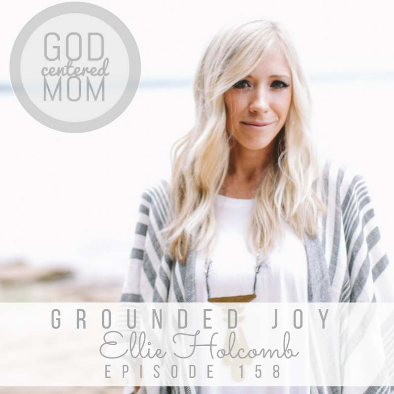 Grounded Joy :: Ellie Holcomb [Ep 158]