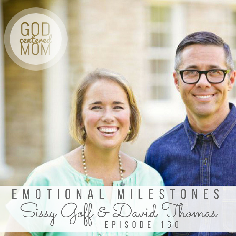 Emotional Milestones :: Sissy Goff & David Thomas [Ep 160]