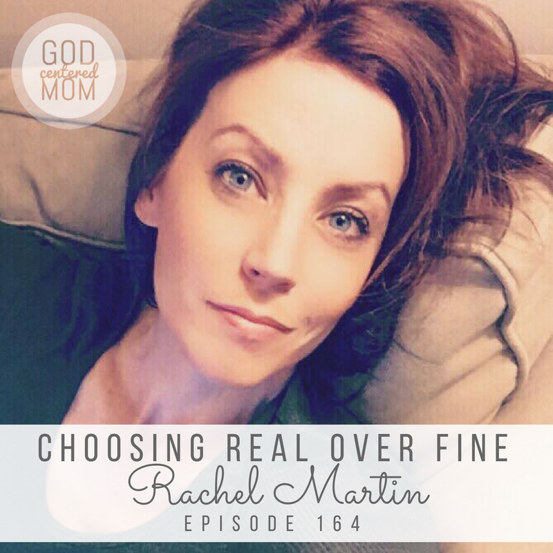 Choosing Real Over Fine :: Rachel Martin [Ep 164]