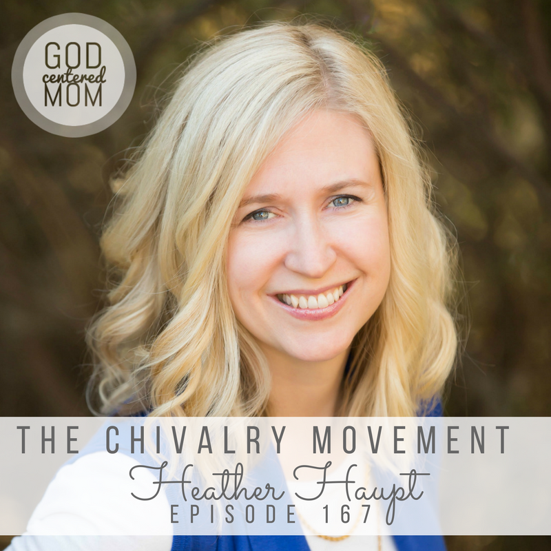 The Chivalry Movement :: Heather Haupt [Ep 167]