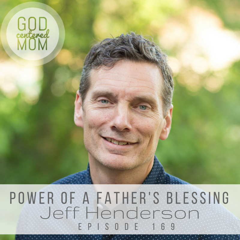 Power of a Father's Blessing :: Jeff Henderson [Ep 169]