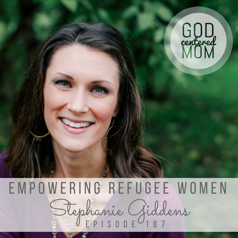 Empowering Refugee Women :: Stephanie Giddens [Ep 187]