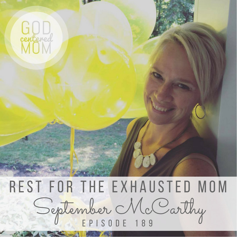 Rest for the Exhausted Mom :: September McCarthy [Ep 189]