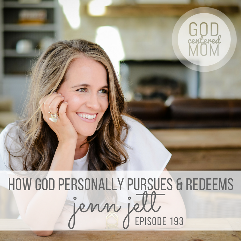 How God Personally Pursues & Redeems :: Jenn Jett [Ep 193]