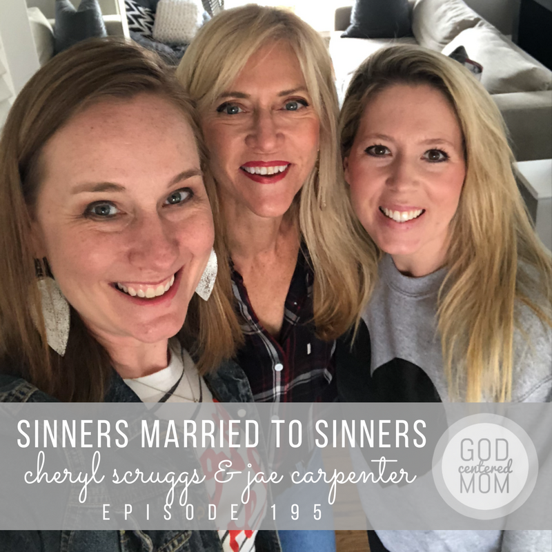 Sinners Married to Sinners–How God Refines Us :: Cheryl Scruggs & Jae Carpenter [Ep 195]