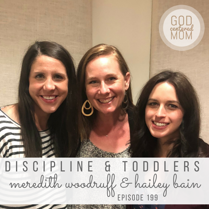 Discipline & Toddlers :: Hailey Bain & Meredith Woodruff [Ep 199]