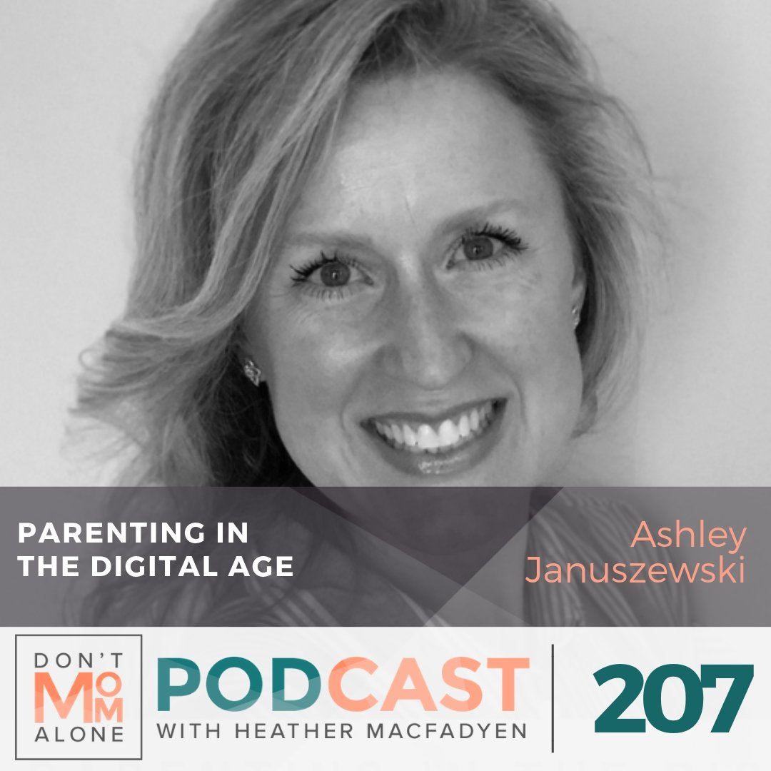 Parenting in the Digital Age :: Ashley Januszewski [Ep 207]