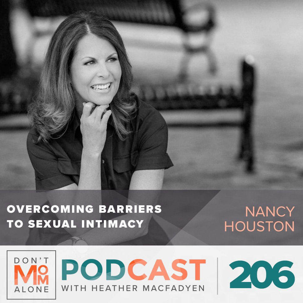 Overcoming Barriers to Sexual Intimacy :: Nancy Houston [Ep 206]