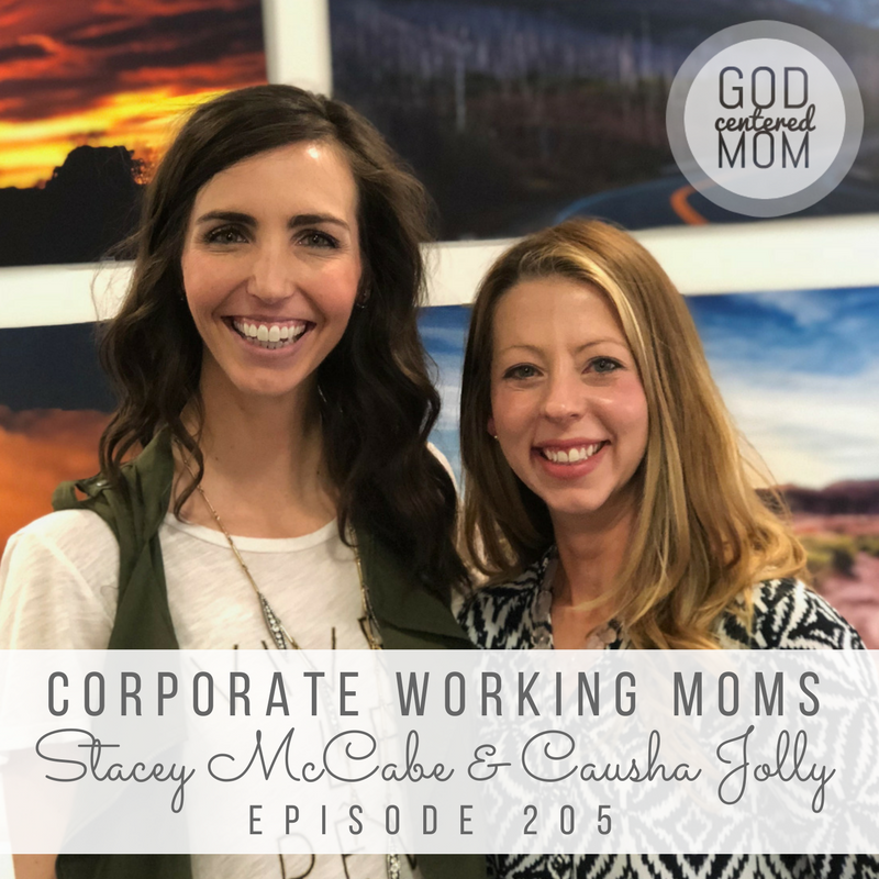 Corporate Working Moms :: Causha Jolly & Stacey McCabe [Ep 205]