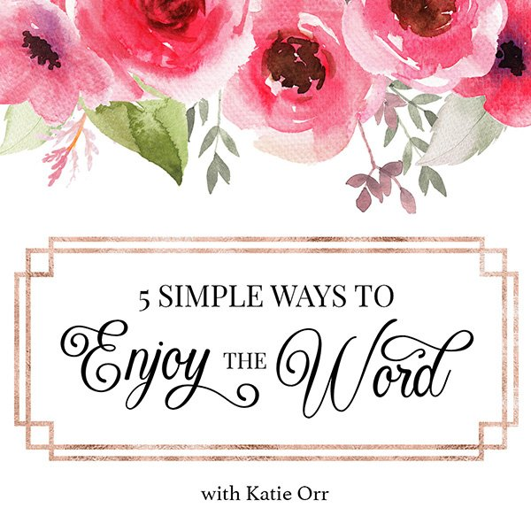 5 Simple Ways to Enjoy the Word
