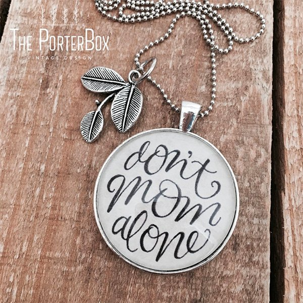 Don't Mom Alone Necklace