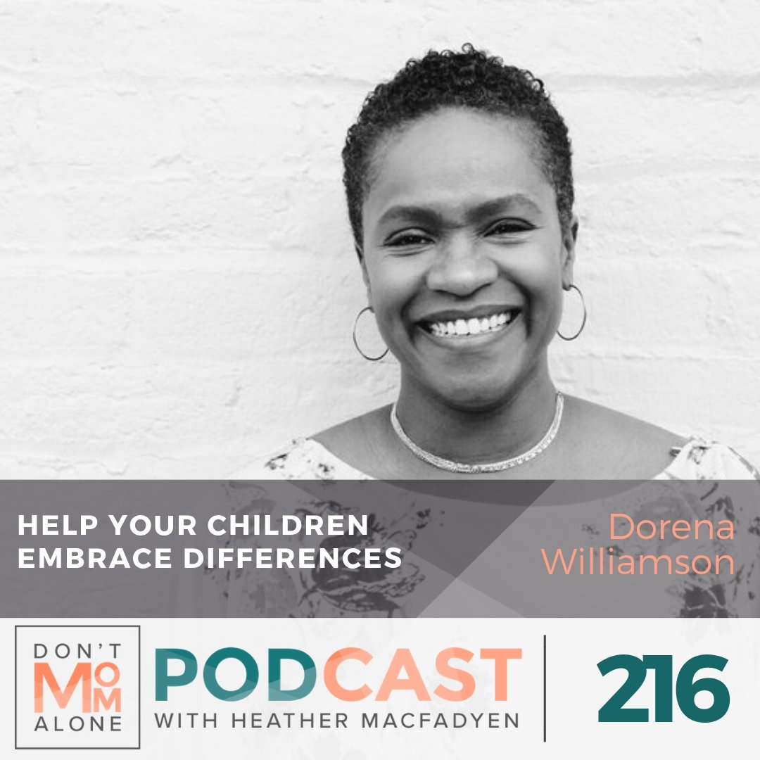 Help Your Children Embrace Differences :: Dorena Williamson [Ep 216]