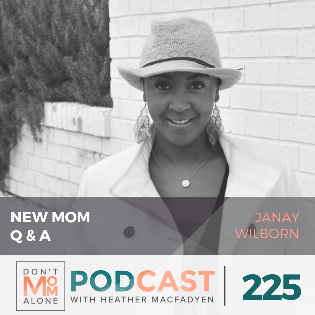 New Mom Q & A :: Janay Wilborn [Ep 225]
