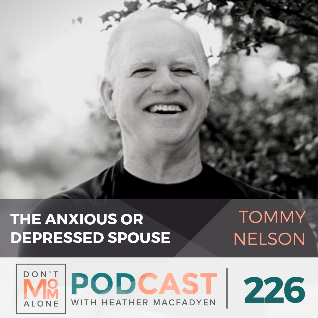 The Anxious or Depressed Spouse :: Tommy Nelson [Ep 226]