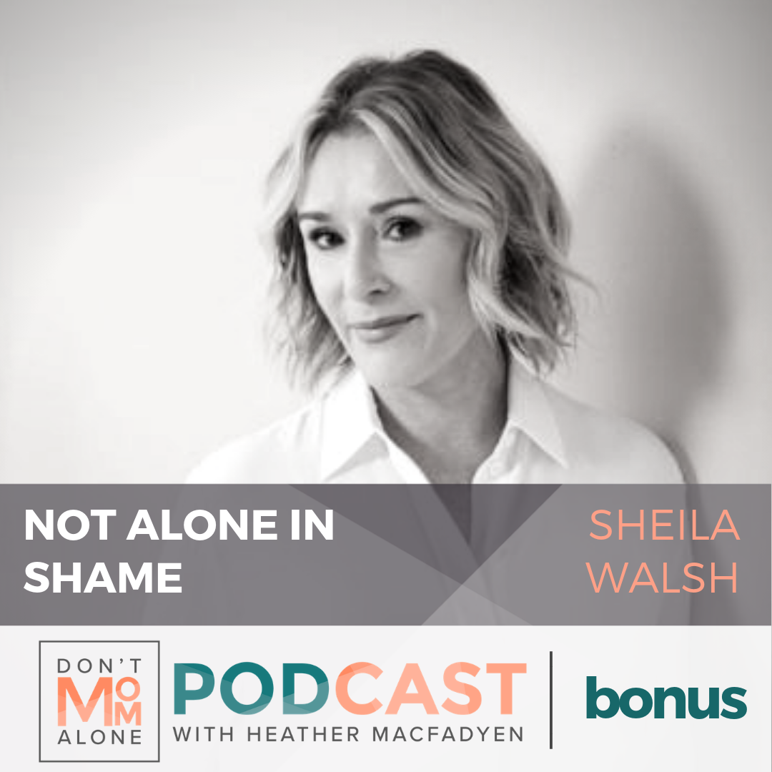 Not Alone in Shame :: Sheila Walsh [Bonus Episode]
