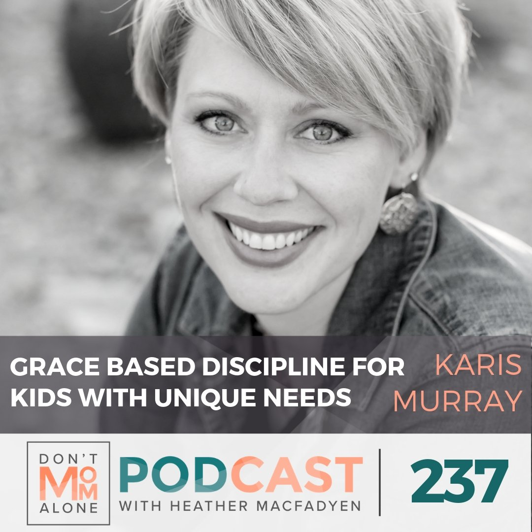 Grace Based Discipline for Kids with Unique Needs :: Karis Murray [Ep 237]