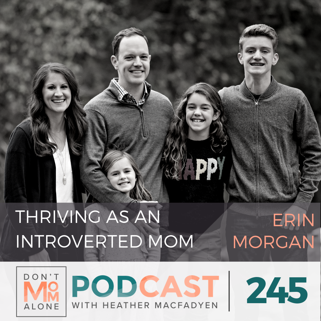 Thriving as an Introverted Mom :: Erin Morgan [Ep 245]
