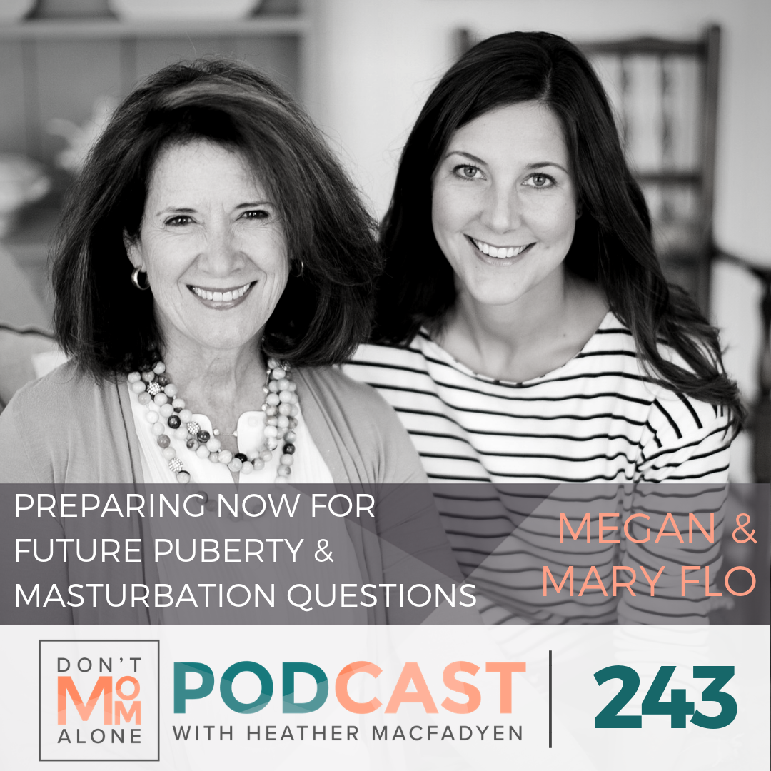 Preparing Now for Future Puberty & Masturbation Questions :: Megan Michelson & Mary Flo Ridley [Ep 243]