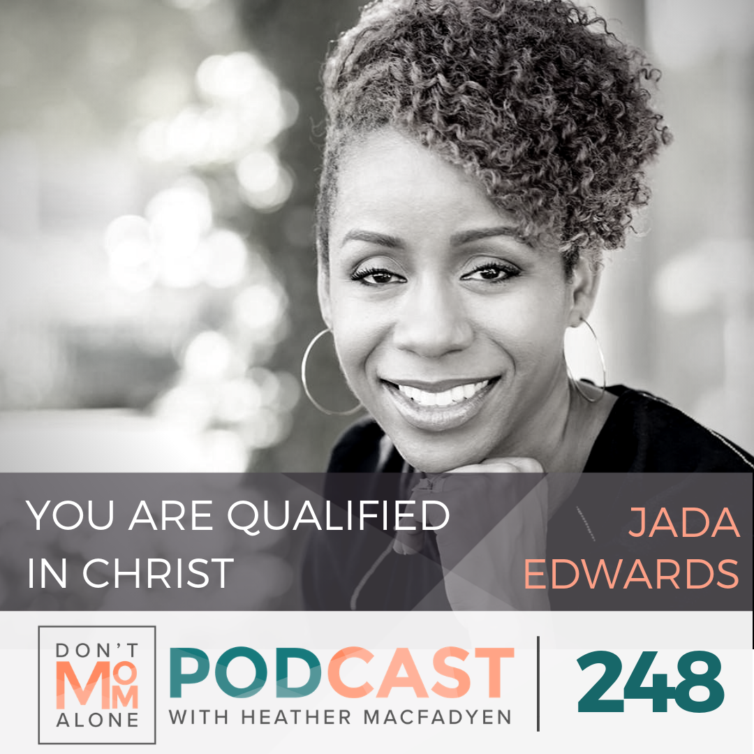 You are Qualified in Christ :: Jada Edwards [Ep 248]