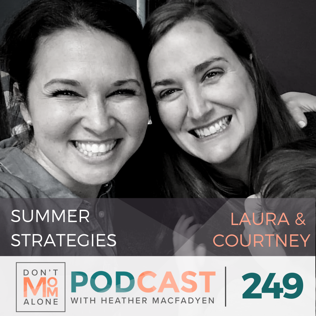 Summer Strategies :: Laura and Courtney [Ep 249]