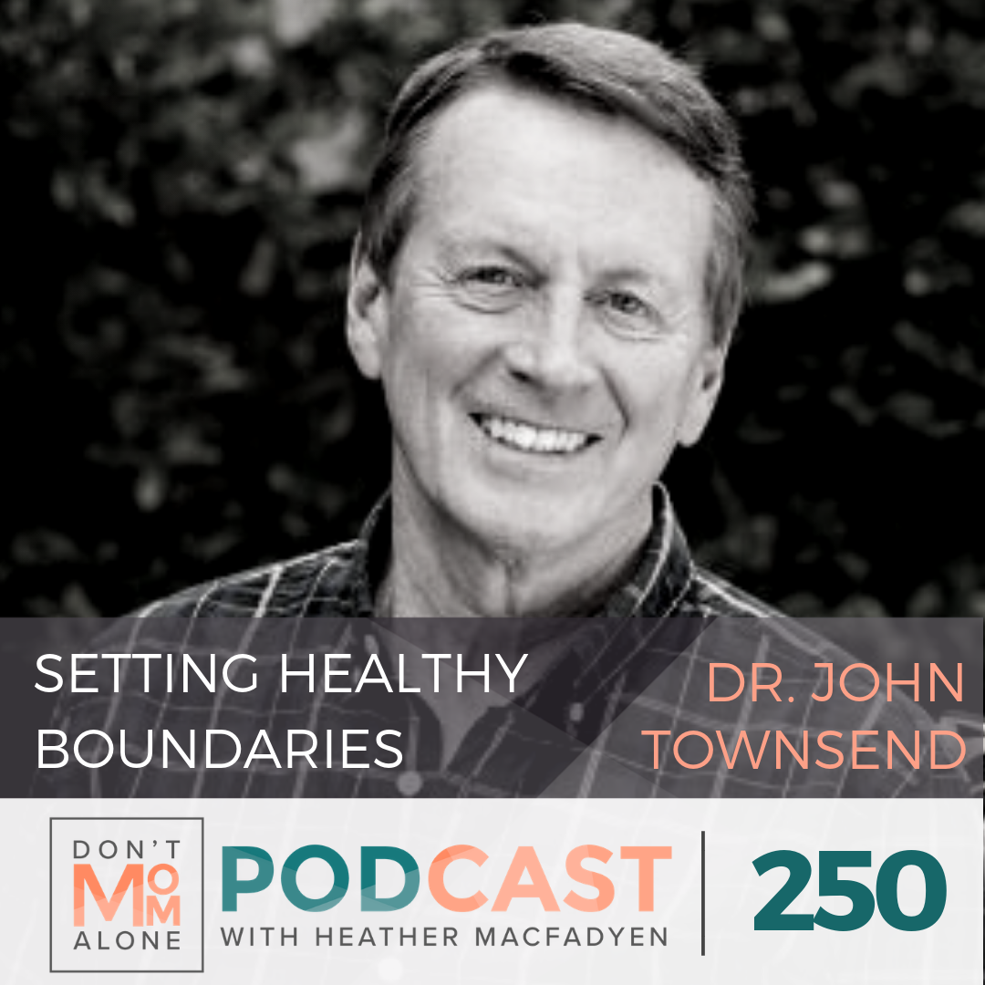 Setting Healthy Boundaries with Family :: Dr. John Townsend [Ep. 250]