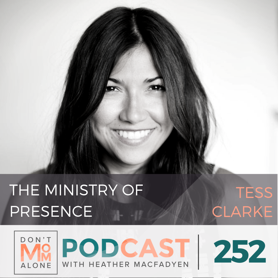 The Ministry of Presence in a Broken World :: Tess Clarke [Ep. 252]