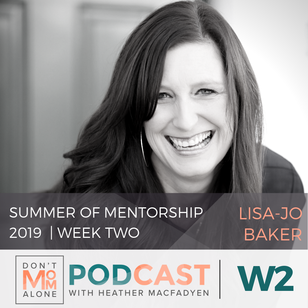Summer of Mentorship 2019 Week Two :: Lisa-Jo Baker