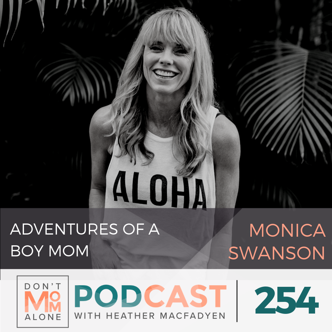 Adventures of a Boy Mom :: Monica Swanson [Ep 254]