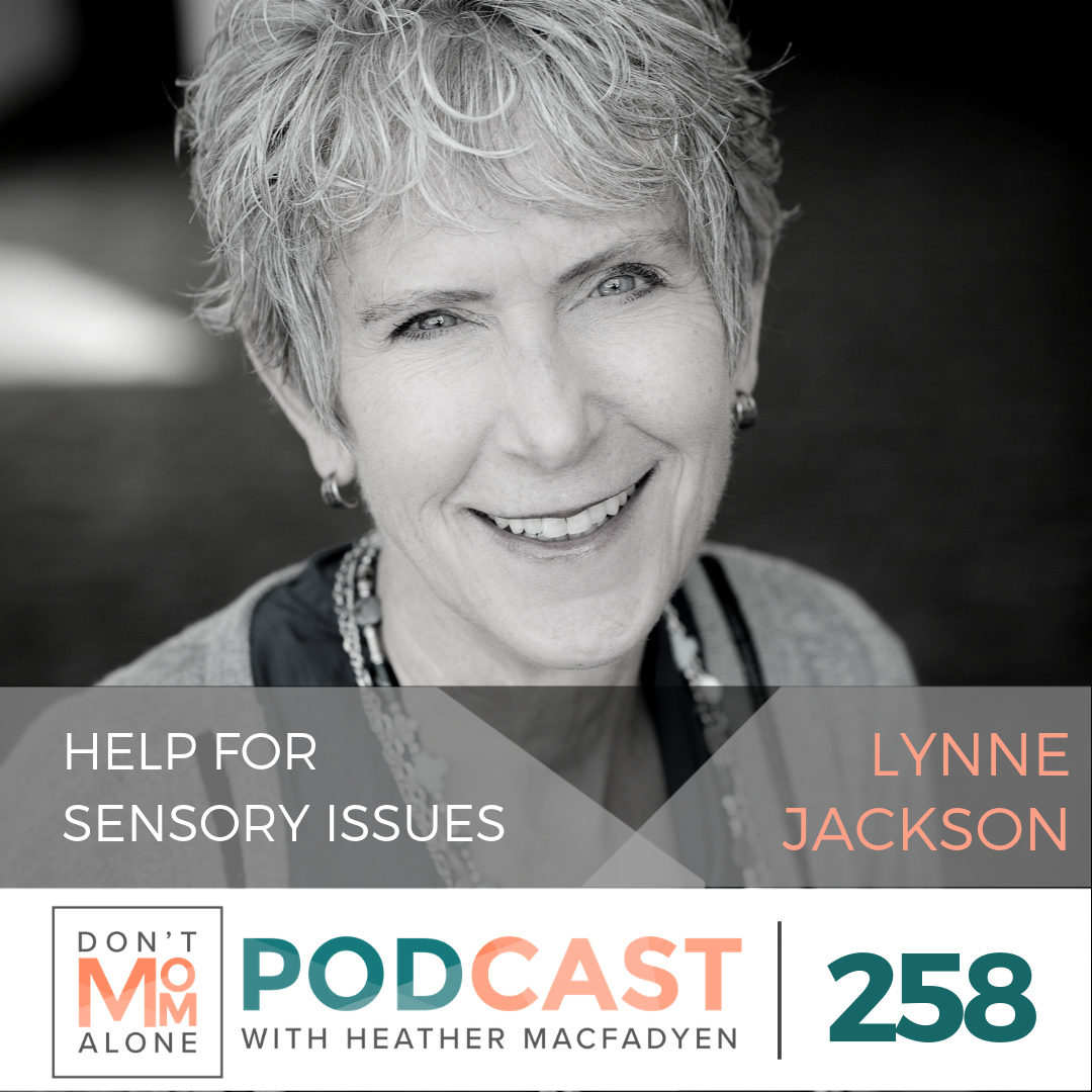 Helping Your Child with Sensory Processing Issues :: Lynne Jackson [Ep 258]