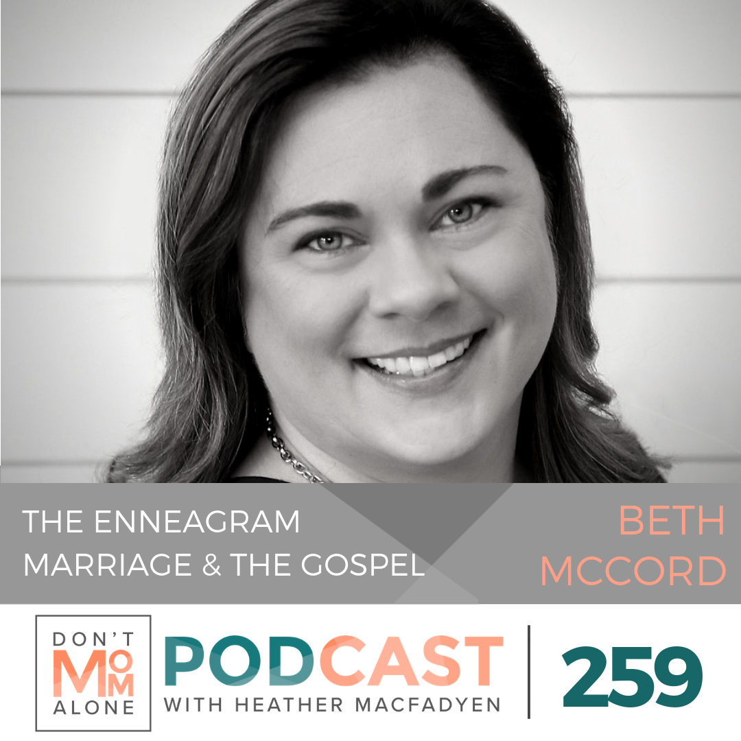 The Enneagram, Marriage and the Gospel :: Beth McCord [Ep 259]