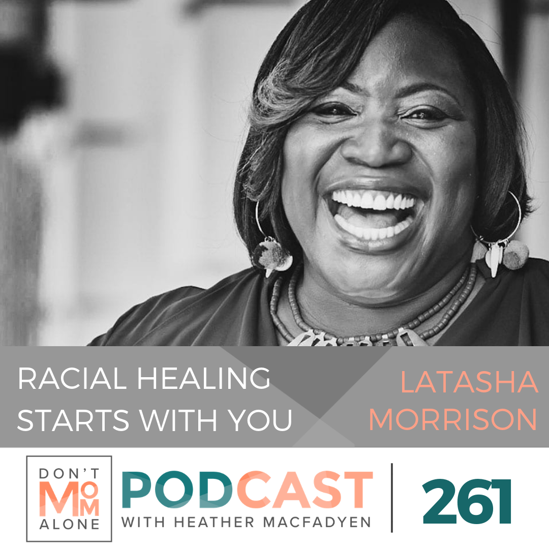 Racial Healing Starts with You :: Latasha Morrison [Ep 261]