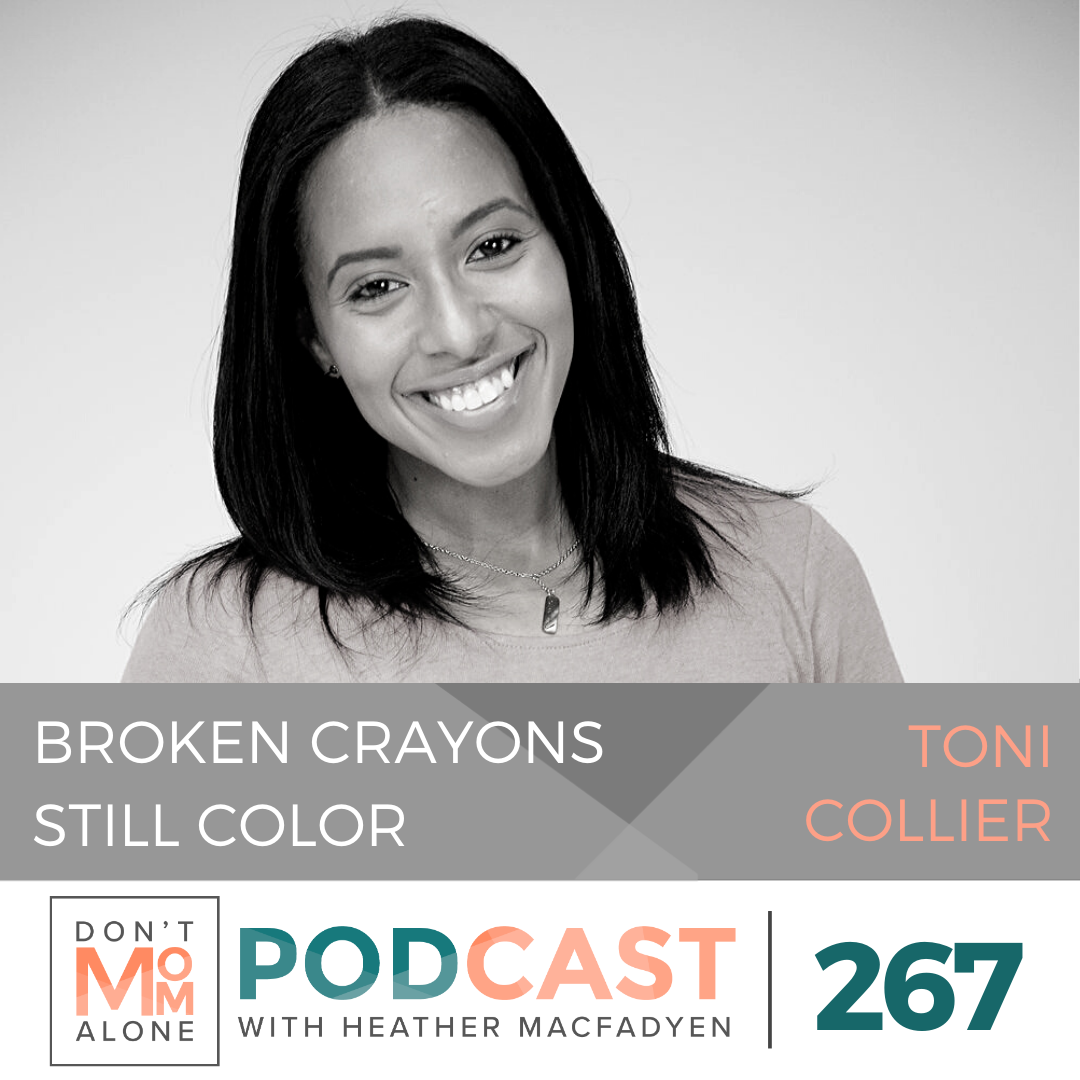Broken Crayons Still Color :: Toni Collier [Ep 267]