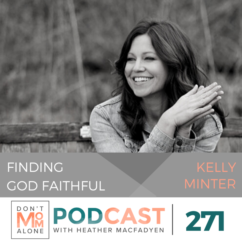 Finding God Faithful :: Kelly Minter [Ep 271]