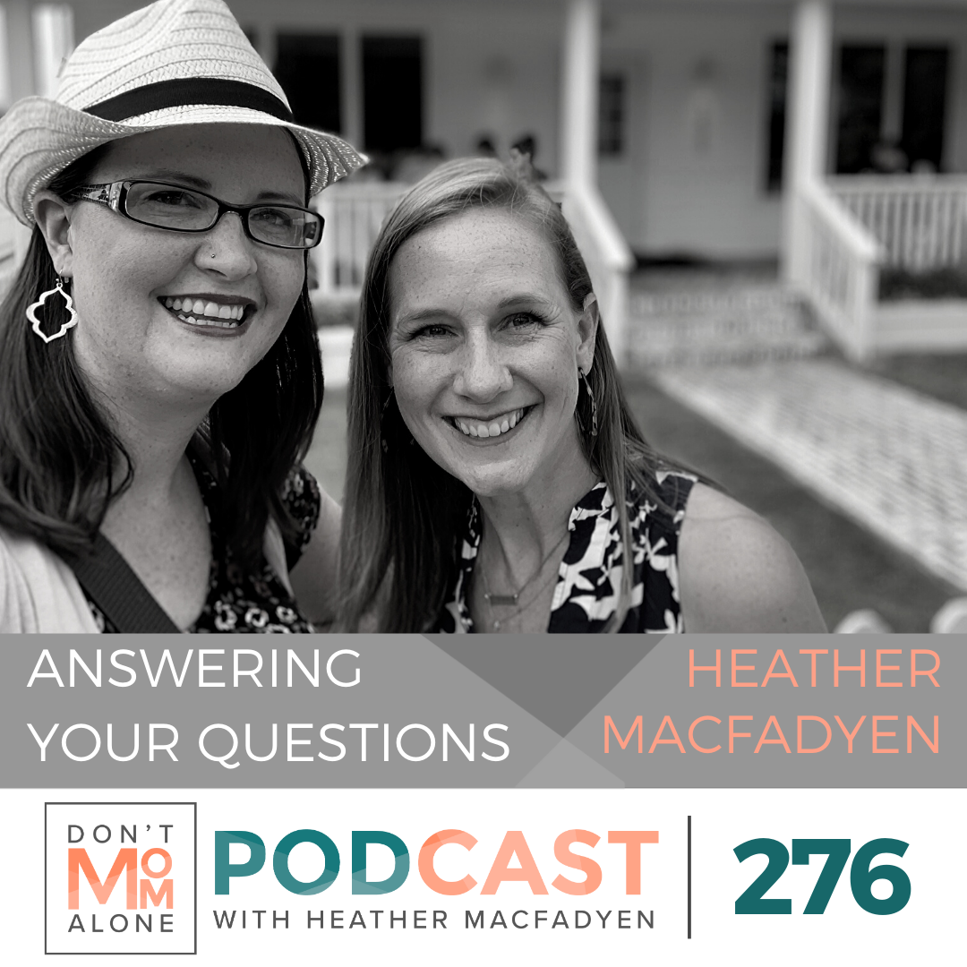 Answering Your Questions :: Heather MacFadyen [Ep 276]