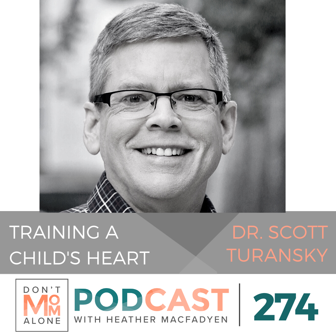Training a Child's Heart :: Dr. Scott Turansky [Ep 274]