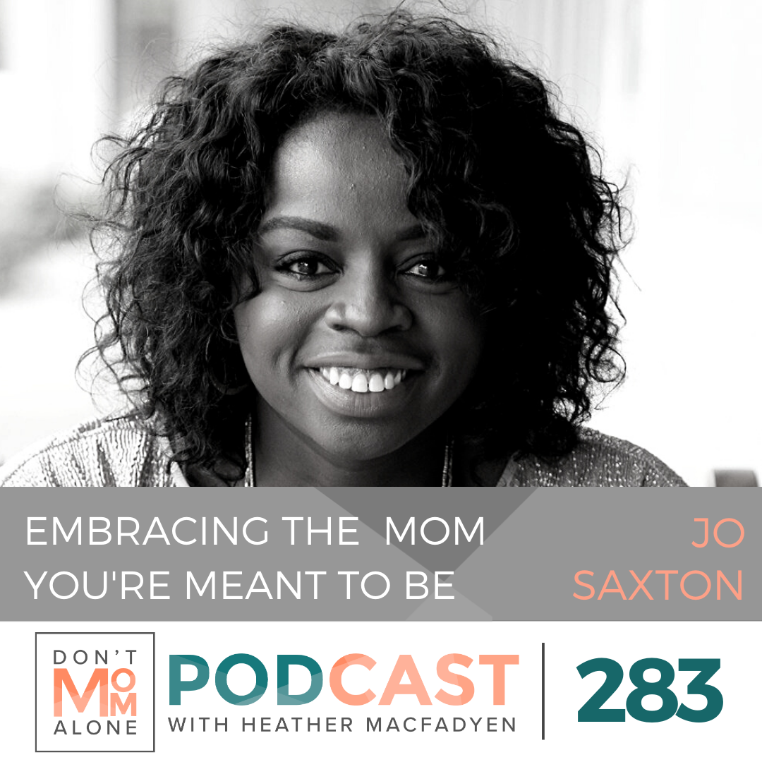 Embracing the Mom You're Meant to Be :: Jo Saxton [Ep 283]