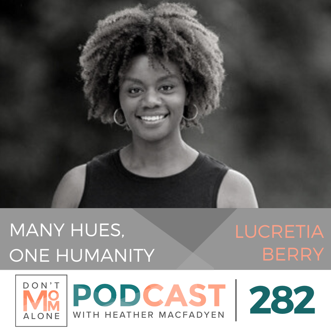 Many Hues, One Humanity :: Lucretia Berry [Ep 282]
