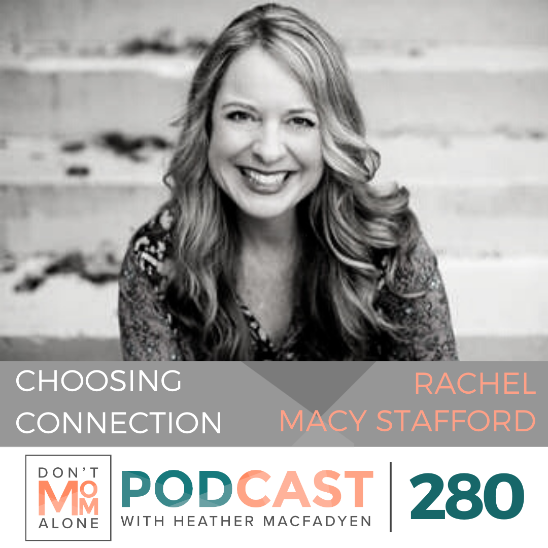 Choosing Connection Over Critique :: Rachel Macy Stafford [Ep 280]