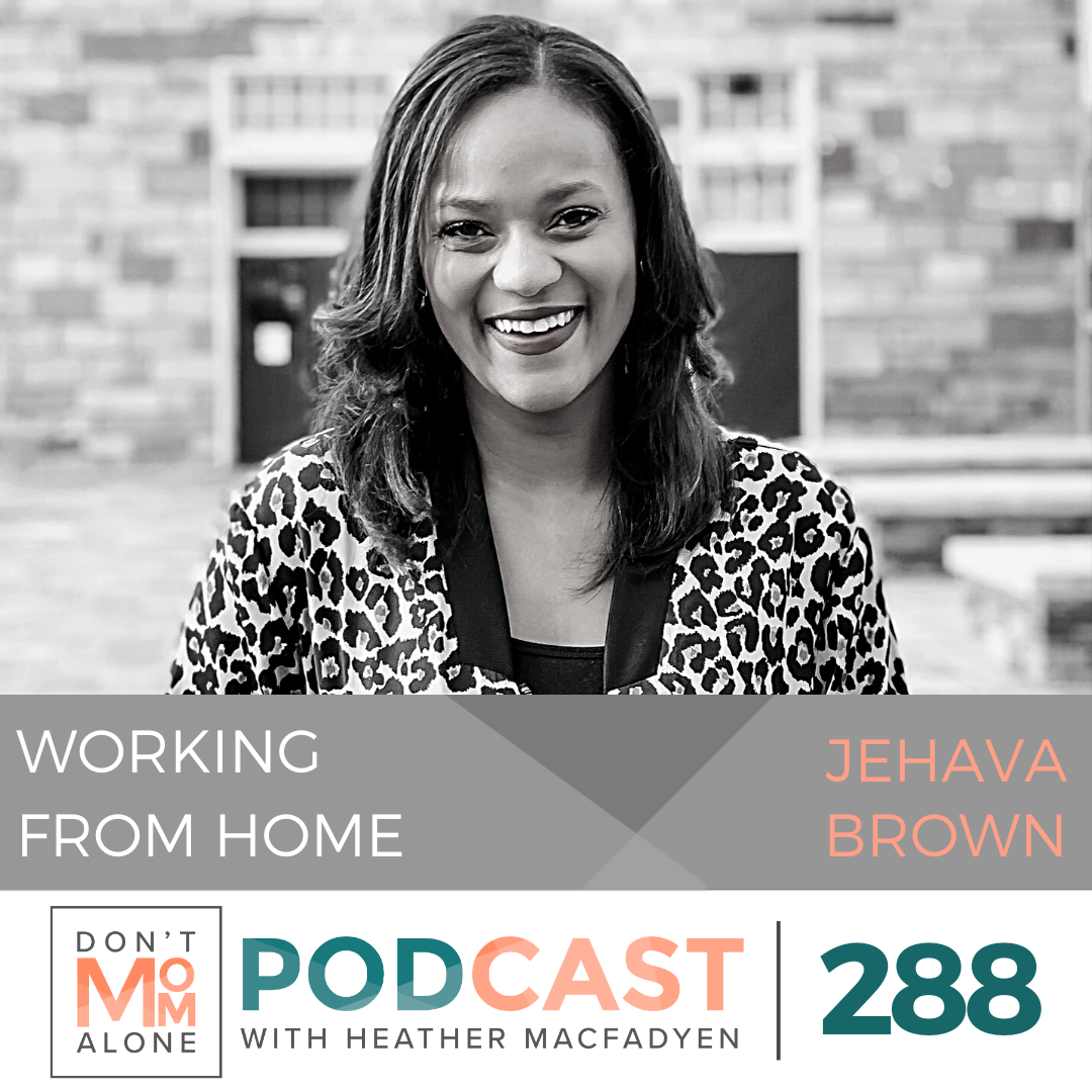 Working from Home :: Jehava Brown [Ep 288]