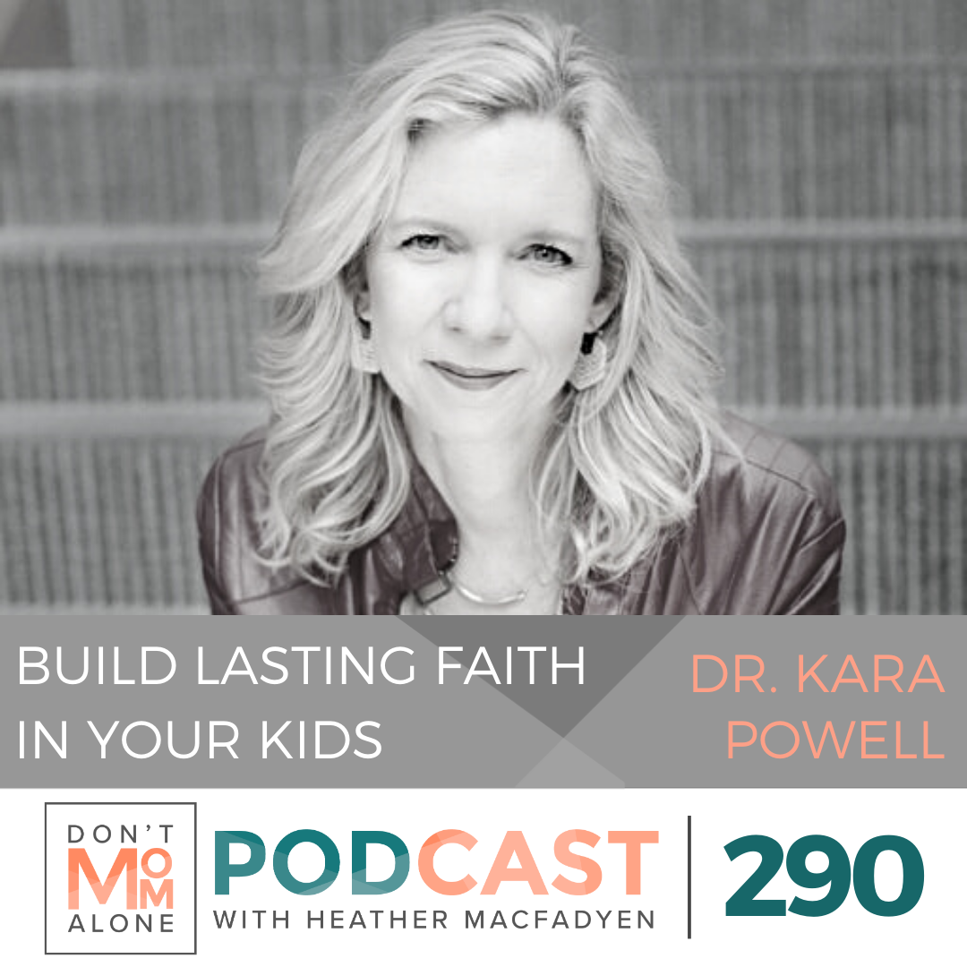 Build Lasting Faith in Your Kids :: Dr. Kara Powell [Ep 290]