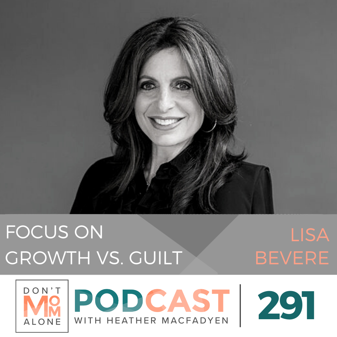 Focus on Growth vs. Guilt :: Lisa Bevere [Ep 291]