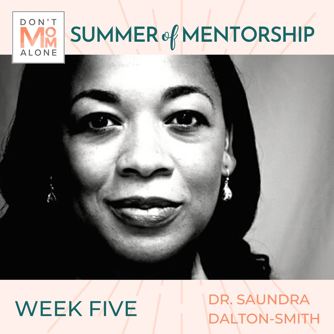 Week Five Summer of Mentorship 2020 :: Dr. Saundra Dalton-Smith