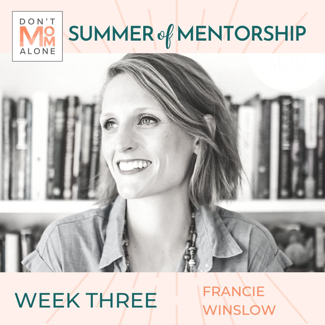 Week Three Summer of Mentorship 2020 :: Francie Winslow