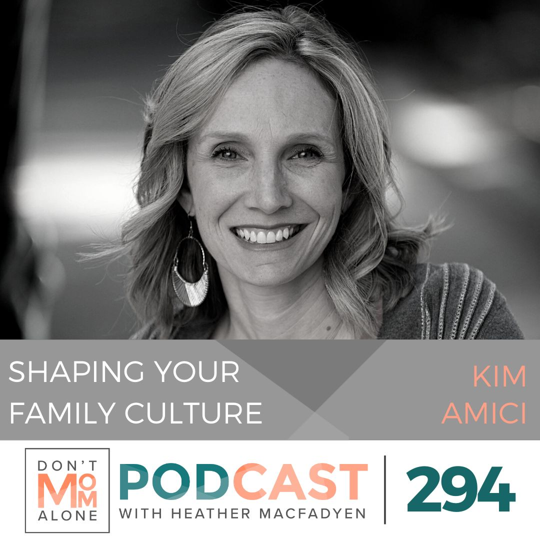 Shaping Your Family Culture :: Kimberly Amici [Ep 294]