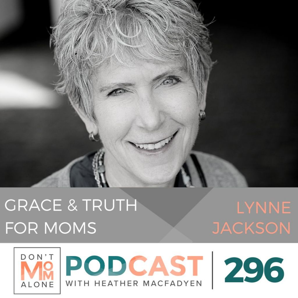 Grace and Truth for Moms :: Lynne Jackson [Ep 296]