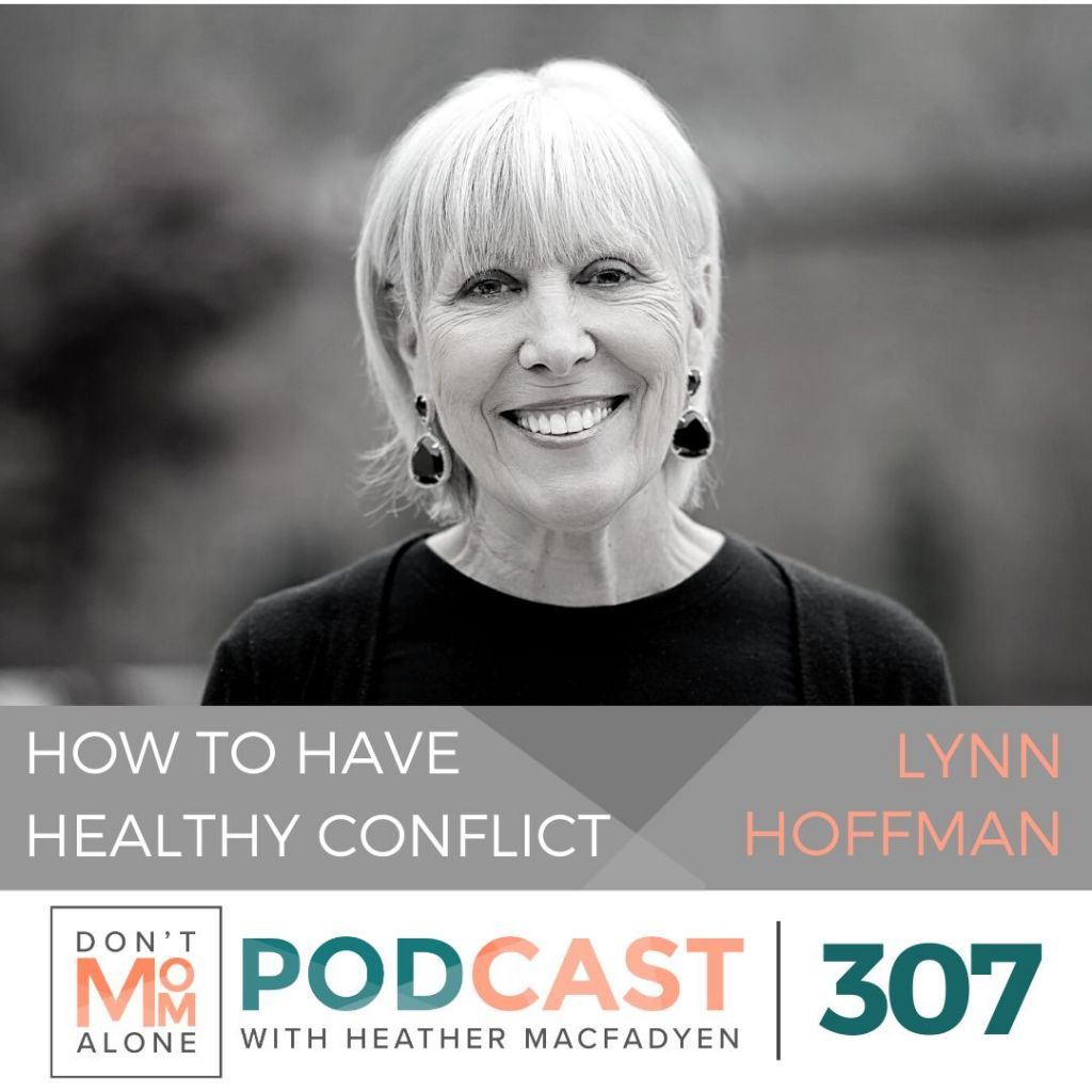 How to Have Healthy Conflict  :: Lynn Hoffman [Ep 307]