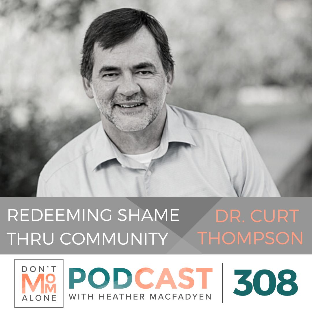 Redeeming Shame through Community :: Dr. Curt Thompson [Ep 308]
