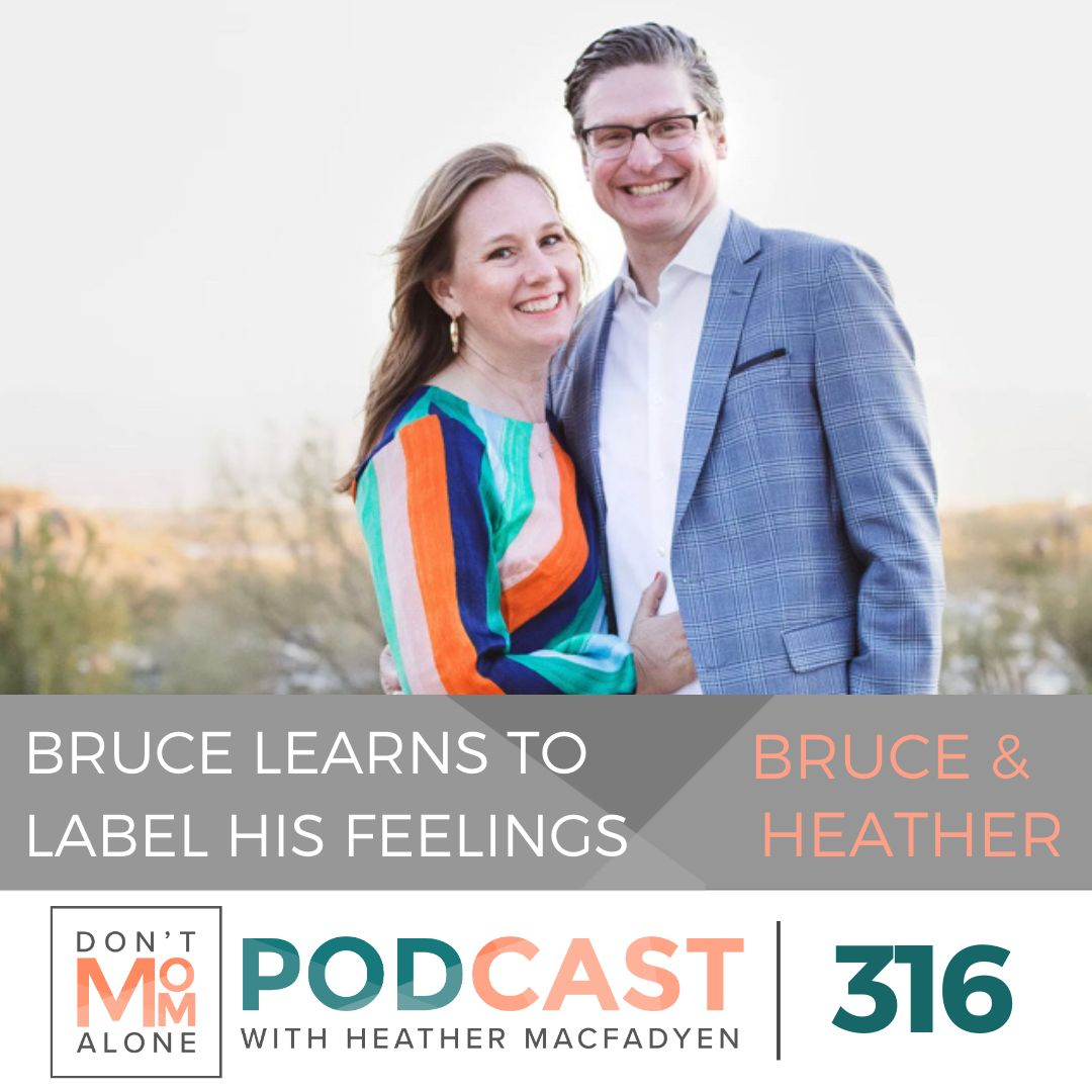 Bruce Learns to Label His Feelings :: Bruce and Heather [Ep 316]